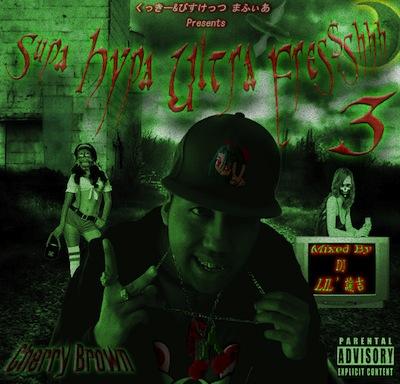 くっきー&びすけっつまふぃあ Presents Supa Hypa Ultra Fres$shhh 3[Mixed By DJ Lil'諭吉].jpg